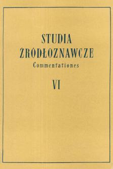 Studia Źródłoznawcze = Commentationes T. 6 (1961), Zapiski krytyczne i sprawozdania