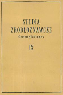 Studia Źródłoznawcze = Commentationes T. 9 (1964), Zapiski krytyczne i sprawozdania