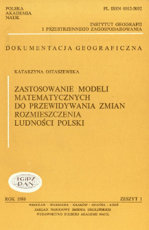 Zastosowanie modeli matematycznych do przewidywania zmian rozmieszczenia ludności Polski = Application of mathematical models for predicting changes in population distribution in Poland