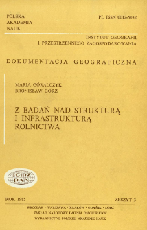 Z badań nad strukturą i infrastrukturą rolnictwa = Investigations on the structure and infrastructure of agriculture