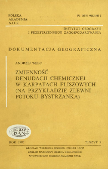 Zmienność denudacji chemicznej w Karpatach fliszowych : (na przykładzie zlewni potoku Bystrzanka) = Variability of chemical denudation in the flysh Carpathians : (with the Bystrzanka catchment as example)