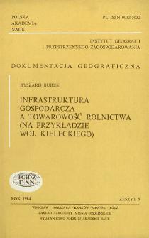 Infrastruktura gospodarcza a towarowość rolnictwa : (na przykładzie woj. kieleckiego) = Economic infrastructure and agricultural market production : on the example of the Kielce voivodship