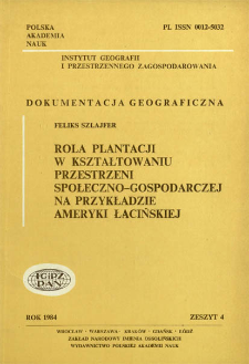 Rola plantacji w kształtowaniu przestrzeni społeczno-gospodarczej na przykładzie Ameryki Łacińskiej = Role of plantations in the socio-economic space organization the case of Central America