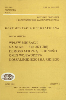 Wpływ migracji na stan i strukturę demograficzną ludności gmin województw koszalińskiego i słupskiego = Influence of migration on the demographic structure of the rural population in the Koszalin and Słupsk voivodeships