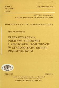 Przekształcenia pokrywy glebowej i zbiorowisk roślinnych w Staropolskim Okręgu Przemysłowym = Transformation of soil cover and plant communities in the Old-Polish Industrial District