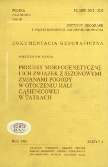Procesy morfogenetyczne i ich związek z sezonowymi zmianami pogody w otoczeniu Hali Gąsienicowej w Tatrach = Morphogenetic processes and their connection with seasonal weather changes in the environment of Hala Gąsienicowa in the Tatra mountains