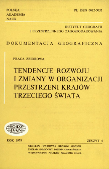 Tendencje rozwoju i zmiany w organizacji przestrzeni krajów Trzeciego Świata = Development trends and changes in spatial organization of the third World Countries