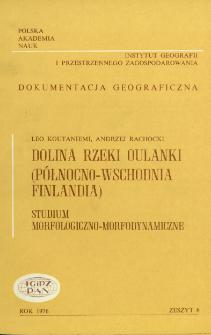 Dolina rzeki Oulanki (północno-wschodnia Finlandia) : studium morfologiczno-morfodynamiczne = Oulanka valley (North-East Finland)