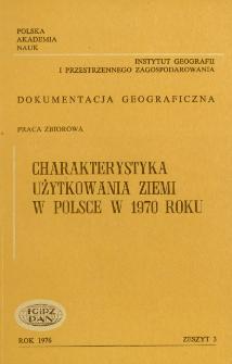 Charakterystyka użytkowania ziemi w Polsce w 1970 roku : praca zbiorowa = Characteristics of land use in Poland in 1970