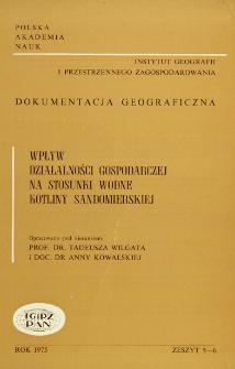 Wpływ działalności gospodarczej na stosunki wodne Kotliny Sandomierskiej = Impact of economic activities upon hydrographic conditions in the Sandomierz Basin