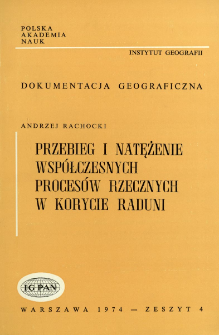 Przebieg i natężenie współczesnych procesów rzecznych w korycie Raduni = Course and intensity of present-day fluvial processes in the Radunia river as example
