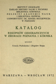 Katalog rękopisów geograficznych w zbiorach Poznania i Kórnika = Catalogue des manuscrits géographiques dans les bibliotheques de Poznań et de Kórnik
