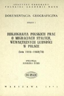 Bibliografia polskich prac o migracjach stałych, wewnętrznych ludności w Polsce : lata 1916-1969/70