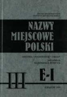 Nazwy miejscowe Polski : historia, pochodzenie, zmiany. [T.] 3, E-I