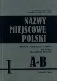 Nazwy miejscowe Polski : historia, pochodzenie, zmiany. [T.] 1, A-B