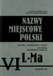 Nazwy miejscowe Polski : historia, pochodzenie, zmiany. [T.] 6, L-Ma