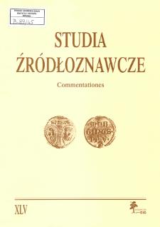 Studia Źródłoznawcze = Commentationes T. 45 (2007), Zapiski krytyczne i sprawozdania
