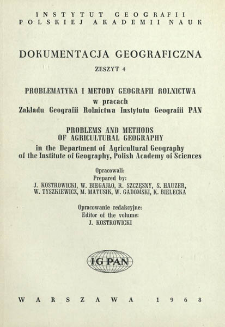 Problematyka i metody geografii rolnictwa w pracach Zakładu Geografii Rolnictwa Instytutu Geografii PAN = Problems and methodos of agricultural geography in the Department of Agricultural Geography of the Institute of Geography, Polish Academy of Sciences