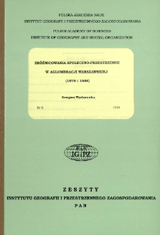 Zróżnicowania społeczno-przestrzenne w aglomeracji warszawskiej (1978 i 1988) = The socio-spatial differentation in urban region of Warsaw (1978 and 1988)