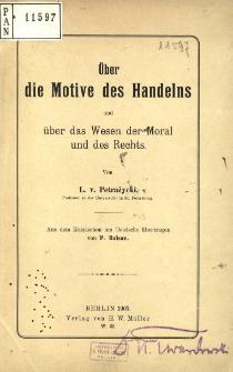 Über die Motive des Handelns und über das Wesen der Moral und des Rechts.