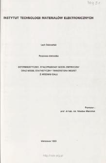 Deterministyczny, stałoprądowy model empiryczny oraz model statystyczny tranzystora MESFET z arsenku galu. = Deterministric, constant current empirical model and statistical model of GaAs MESFET