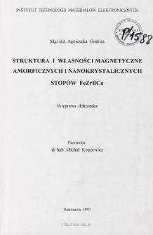Struktura i własności magnetyczne amorficznych i nanokrystalicznych stopów FeZrBCu. = Structure and magnetic properties of amorphous and nanocrystalline FeZrBCu alloys