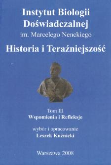 Instytut Biologii Doświadczalnej im. Marcelego Nenckiego : historia i teraźniejszość, Tom 3 : Wspomnienia i refleksje