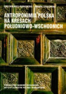 Antroponimia polska na kresach południowo-wschodnich : XV-XIX wiek