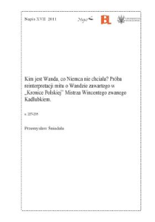"""Kim jest Wanda, co Niemca nie chciała? Próba reinterpretacji mitu o Wandzie zawartego w """"Kronice Polskiej"""" Mistrza Wincentego zwanego Kadłubkiem"""