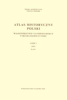 Województwo sandomierskie w drugiej połowie XVI wieku ; Cz.1 , Mapy, plany