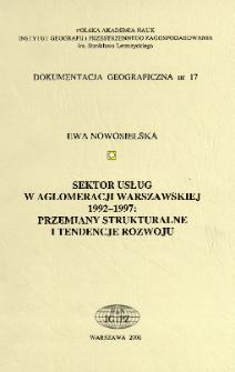 Sektor usług w aglomeracji warszawskiej 1992-1997 : przemiany strukturalne i tendencje rozwoju