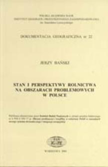 Stan i perspektywy rolnictwa na obszarach problemowych w Polsce