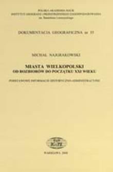 Miasta Wielkopolski od rozbiorów do początku XXI wieku : podstawowe informacje historyczno-administracyjne