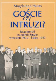 Goście czy intruzi? : rząd polski na uchodźstwie, wrzesień 1939 - lipiec 1943