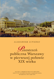 Przestrzeń publiczna Warszawy w pierwszej połowie XIX wieku