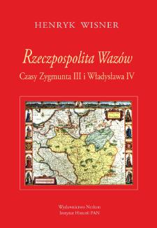 Rzeczpospolita Wazów. [1], Czasy Zygmunta III i Władysława IV