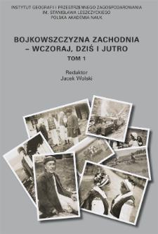 Bojkowszczyzna Zachodnia - wczoraj, dziś i jutro. T. 1 = Western Boyko Region - yesterday, today and tomorrow = Zahìdna Bojkìvŝina - včora, s'ogodnì ì zavtra