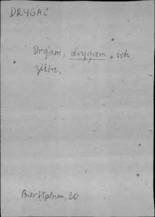 Kartoteka Słownika języka polskiego XVII i 1. połowy XVIII wieku; Drygać - Drzewowy