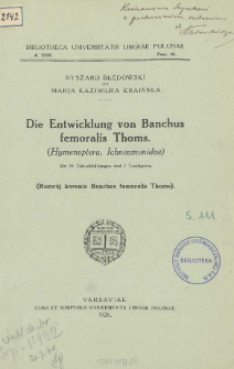 Die Entwicklung von Banchus femoralis Thoms : (Hymenoptera, Ichneumonidae) = Rozwój kosonia Banchus femoralis Thoms