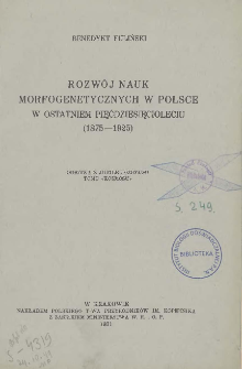 Rozwój nauk morfogenetycznych w Polsce w ostatniem pięćdziesięcioleciu (1875-1925)
