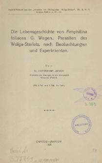 Die Lebensgeschichte von Amphilina foliacea G. Wagen., Parasiten des Wolga-Sterlets, nach Beobachtungen und Experimenten