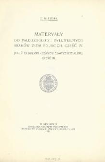 Materyały do paleozoologii dyluwialnych ssaków ziem polskich. Cz. IV Jeleń olbrzymi (Cervus euryceros Aldr.)