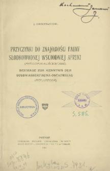 Przyczynki do znajomości fauny słodkowodnej wschodniej Afryki (Phyllopoda-Liścionogie) = Beiträge zur kenntnis der süsswasserfauna Ostafrikas (Phyllopoda)