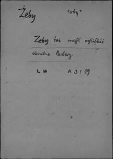 Kartoteka Słownika języka polskiego XVII i 1. połowy XVIII wieku; Żeby2 - Żelazo