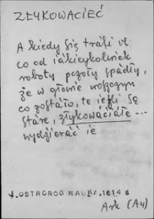 Kartoteka Słownika języka polskiego XVII i 1. połowy XVIII wieku; Złykowacieć - Zmyłkować