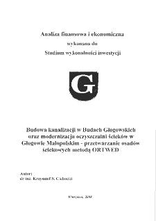 Analiza finansowa i ekonomiczna.Budowa kanalizacji w Budach Głogowskich oraz modernizacja oczyszczalni ścieków w Głogowie MałoPolskim - metoda ORTWED