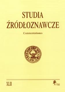 Studia Źródłoznawcze = Commentationes T. 42 (2004), Rozprawy i studia