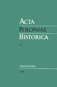 Acta Poloniae Historica T. 11 (1965)