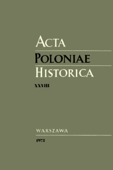 Acta Poloniae Historica T. 28 (1973)