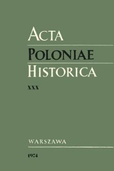 Acta Poloniae Historica T. 30 (1974), Études